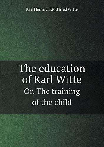 9785518958074: The education of Karl Witte Or, The training of the child