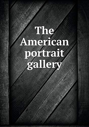9785518958449: The American portrait gallery