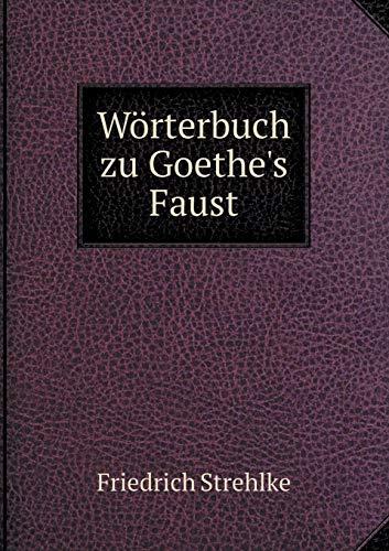 9785518965195: Wörterbuch zu Goethe's Faust (German Edition)