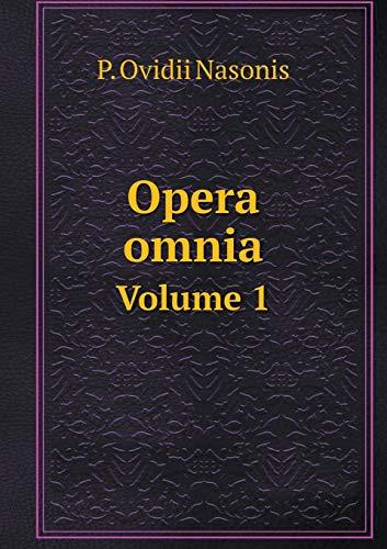 Opera Omnia Volume 1 (Paperback): P Ovidii Nasonis