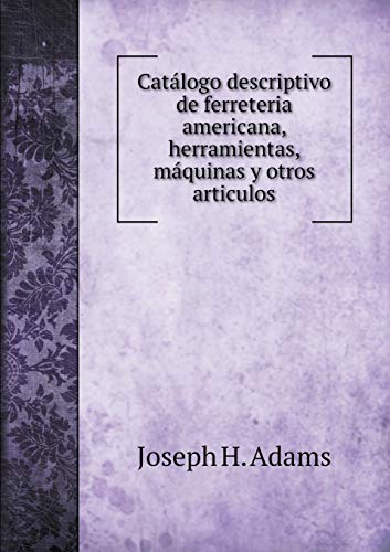 9785518971219: Catalogo Descriptivo de Ferreteria Americana, Herramientas, Maquinas y Otros Articulos