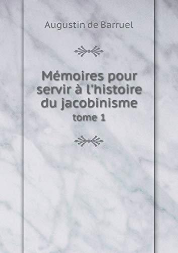 9785518980976: Memoires Pour Servir A L'Histoire Du Jacobinisme Tome 1