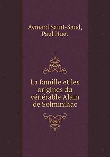 9785518983571: La famille et les origines du vénérable Alain de Solminihac