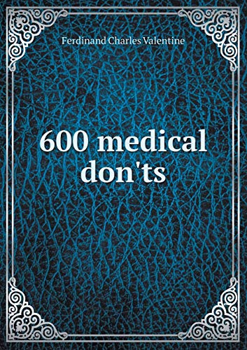 600 medical don ts (Paperback): Charles Valentine Ferdinand