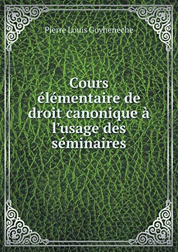 9785518989634: Cours élémentaire de droit canonique à l'usage des séminaires (French Edition)