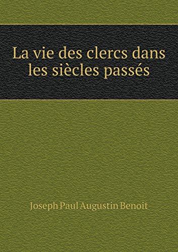 9785518992146: La Vie Des Clercs Dans Les Siècles Passés