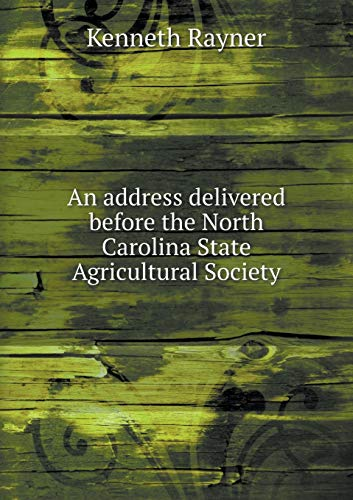 9785518998575: An address delivered before the North Carolina State Agricultural Society