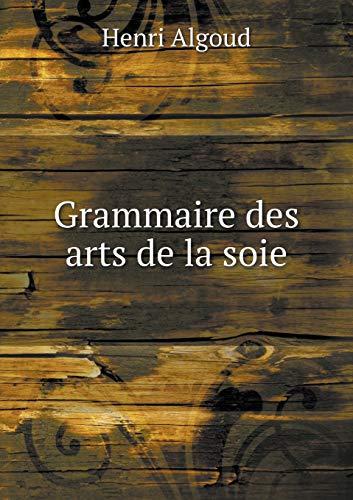 9785519001090: Grammaire Des Arts de La Soie
