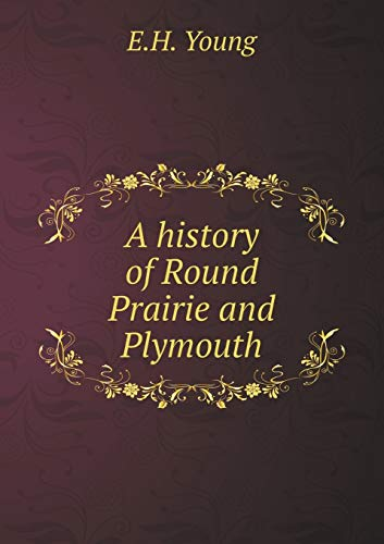 9785519001861: A history of Round Prairie and Plymouth