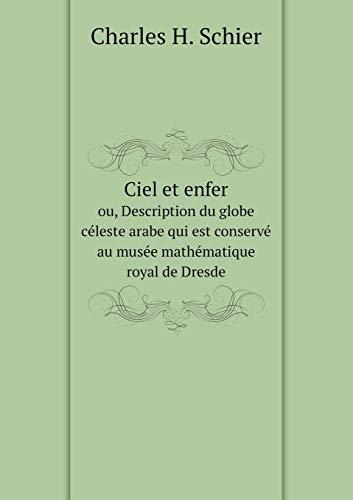 9785519002516: Ciel et enfer ou, Description du globe céleste arabe qui est conservé au musée mathématique royal de Dresde (French Edition)