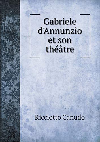 9785519002967: Gabriele d'Annunzio et son théâtre (French Edition)