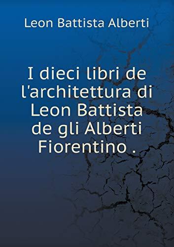 9785519003933: I dieci libri de l'architettura di Leon Battista de gli Alberti Fiorentino (Italian Edition)