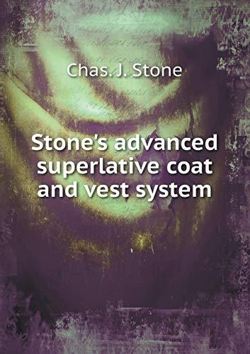 Stone s advanced superlative coat and vest: J. Stone Chas.