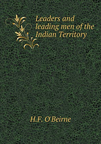 9785519009225: Leaders and leading men of the Indian Territory