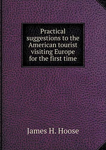 9785519009959: Practical Suggestions to the American Tourist Visiting Europe for the First Time
