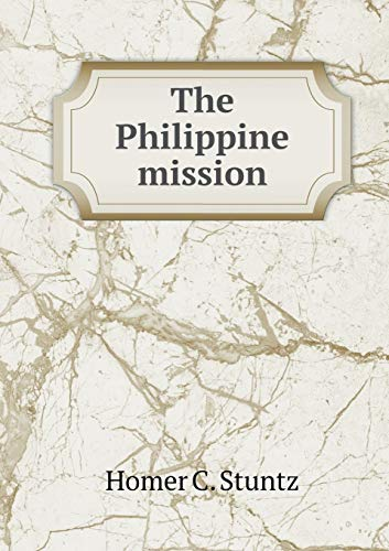 9785519014205: The Philippine Mission