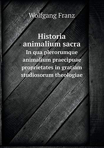 Historia Animalium Sacra in Qua Plerorumque Animalium: Wolfgang Franz