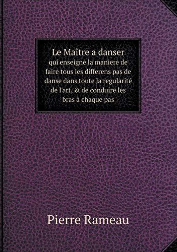 Le Maître a danser: qui enseigne la: Rameau Pierre