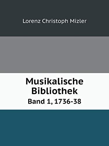 9785519053716: Musikalische Bibliothek Band 1, 1736-38