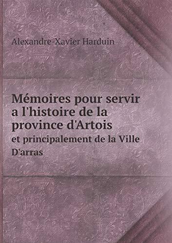 Mémoires pour servir a l histoire de: Harduin Alexandre-Xavier