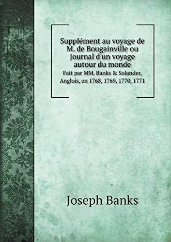 9785519054966: Supplément au voyage de M. de Bougainville ou Journal d'un voyage autour du monde Fait par MM. Banks & Solander, Anglois, en 1768, 1769, 1770, 1771