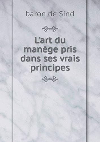 L'Art Du Manege Pris Dans Ses Vrais: Baron De Sind