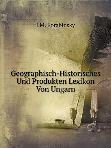 9785519055765: Geographisch-Historisches Und Produkten Lexikon Von Ungarn