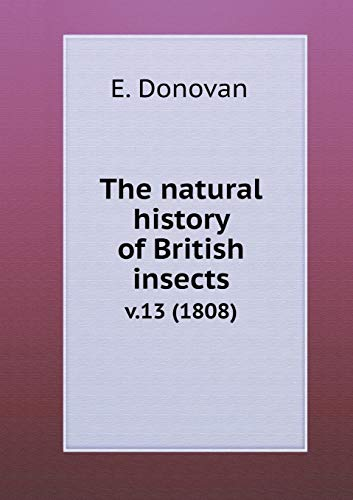 The natural history of British insects v.13: Donovan, E.