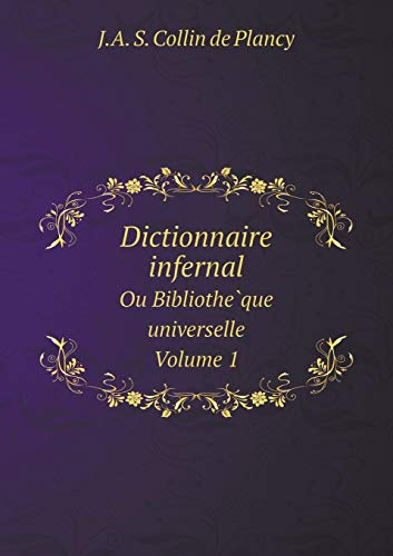 9785519061650: Dictionnaire infernal Ou Bibliothèque universelle. Volume 1 (French Edition)