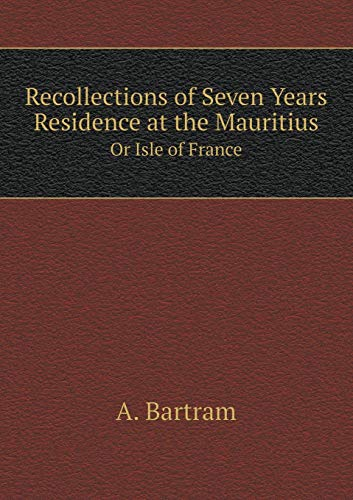 9785519062916: Recollections of Seven Years Residence at the Mauritius Or Isle of France