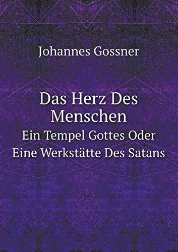 Das Herz Des Menschen Ein Tempel Gottes: Johannes Gossner