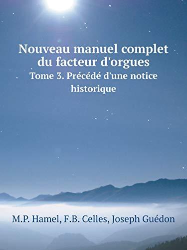 Nouveau manuel complet du facteur dorgues Tome: Joseph Guà don