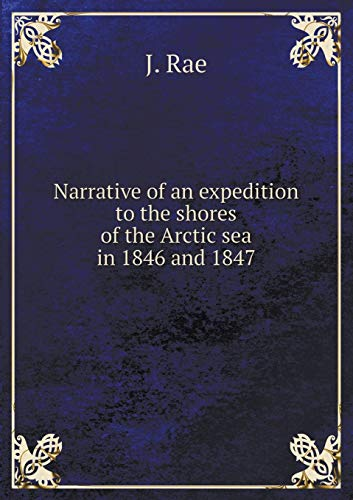 9785519072137: Narrative of an expedition to the shores of the Arctic sea in 1846 and 1847