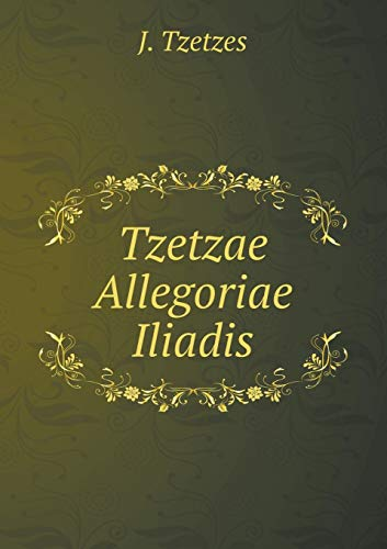 9785519072922: Tzetzae Allegoriae Iliadis (Ancient Greek Edition)