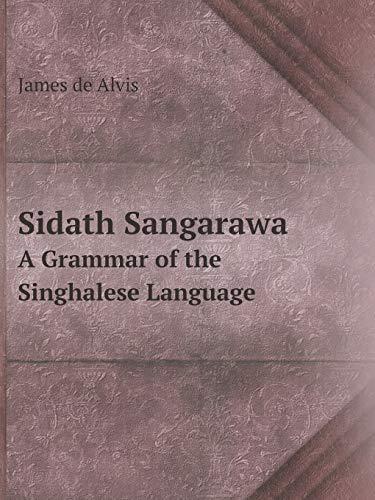 Sidath Sangarawa: A Grammar of the Singhalese: de Alvis James