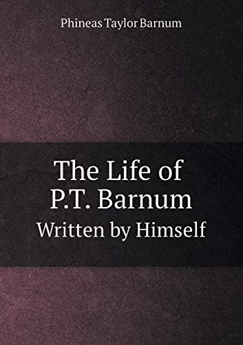 9785519076135: The Life of P.T. Barnum Written by Himself
