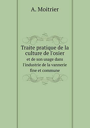 9785519076340: Traite pratique de la culture de l'osier et de son usage dans l'industrie de la vannerie fine et commune (French Edition)
