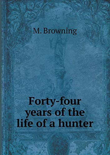 9785519080019: Forty-four years of the life of a hunter