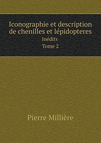 9785519084048: Iconographie Et Description de Chenilles Et Lepidopteres Inedits Tome 2