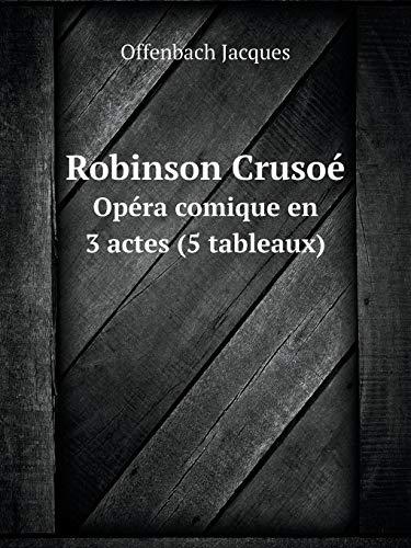 9785519086653: Robinson Cruso� Op�ra comique en 3 actes (5 tableaux)