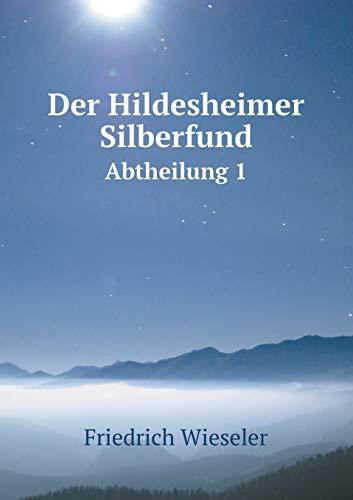 9785519087285: Der Hildesheimer Silberfund Abtheilung 1 (German Edition)