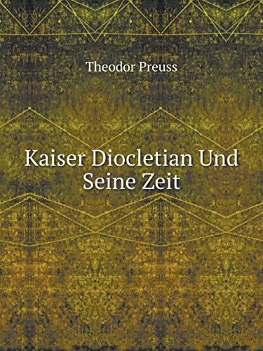 9785519087742: Kaiser Diocletian Und Seine Zeit