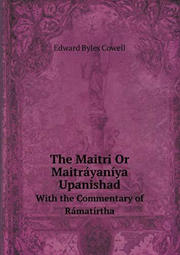 The Maitri Or Maitráyaníya Upanishad: With the: Byles Cowell Edward