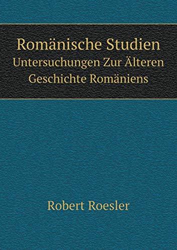 9785519089647: Romänische Studien Untersuchungen Zur Älteren Geschichte Romäniens