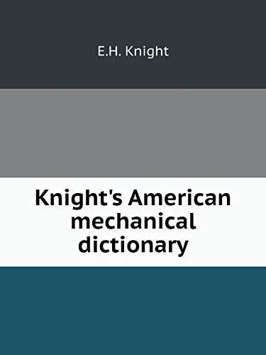 9785519092197: Knight's American mechanical dictionary Volume 1