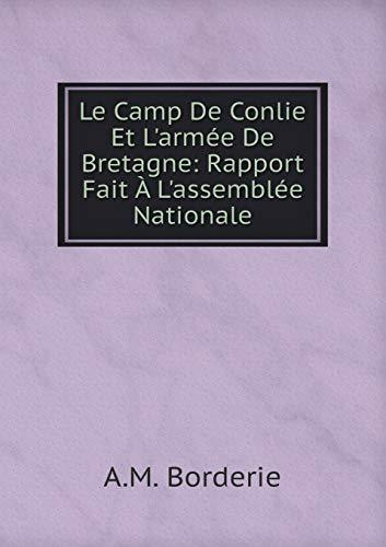 9785519092791: Le Camp De Conlie Et L'armée De Bretagne: Rapport Fait À L'assemblée Nationale (French Edition)