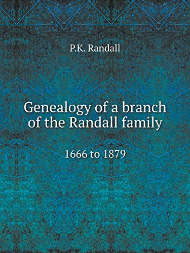 9785519097666: Genealogy of a branch of the Randall family 1666 to 1879