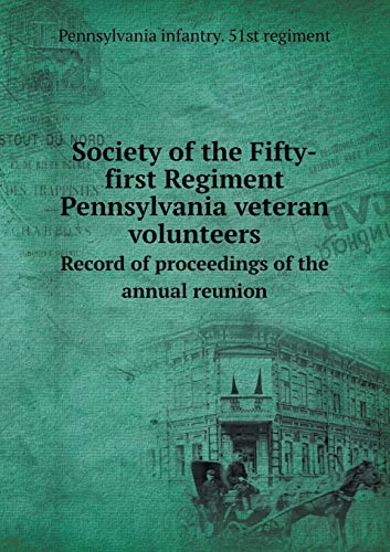 9785519098984: Society of the Fifty-first Regiment Pennsylvania veteran volunteers Record of proceedings of the annual reunion