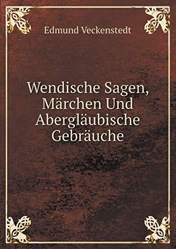 9785519099899: Wendische Sagen, Märchen Und Abergläubische Gebräuche