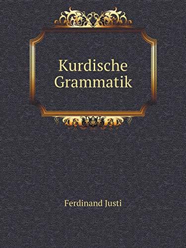Kurdische Grammatik (Paperback): Justi Ferdinand